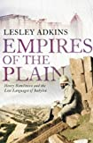 Empires of the Plain: Henry Rawlinson and the Lost Languages of Babylon (0007129009) by Adkins, Lesley