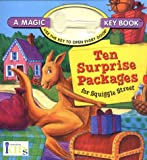 Ten Surprise Packages for Squiggle Street: A Magic Key Book (Magic Key Book: Use the Key to Open Every Door!)