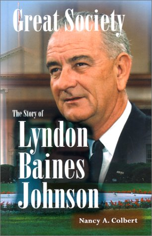 Great Society: The Story of Lyndon Baines Johnson (Notable Americans)