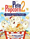 img - for Pete the Popcorn 2: Popcorns Practicing Principles book / textbook / text book