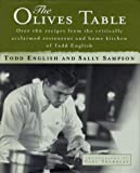 The Olives Table: Over 160 Recipes from the Critically Acclaimed Restaurant and Home Kitchen of Todd English (0684815729) by English, Todd