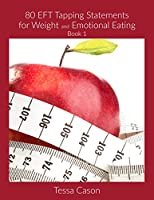 Weight and Emotional Eating (80 EFT Tapping Statements Book 1) (English Edition)