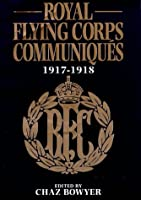Royal Flying Corps Communiques, 1917-18