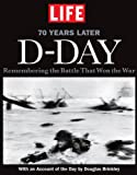 img - for LIFE D-Day: Remembering the Battle that Won the War - 70 Years Later book / textbook / text book