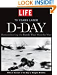 LIFE D-Day: Remembering the Battle th...
