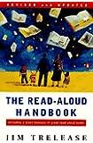 The Read-Aloud Handbook: Third Revised Edition (Read-Aloud Handbook)