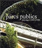 echange, troc Isotta Cortesi - Parcs publics : Paysages 1985-2000