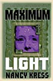 Maximum Light (031286535X) by Kress, Nancy
