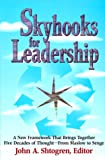 Skyhooks for leadership:a new framework that brings together five decades of thought : from Maslow to Senge