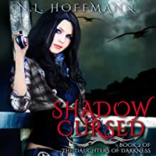 Shadow Cursed: The Daughters of Darkness, Book 2 (       UNABRIDGED) by N.L. Hoffmann Narrated by Dana Lyn Baron