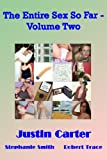 img - for The Entire Sex So Far - Volume Two (16 more erotic short stories) (Justin Carter Erotica Book 2) book / textbook / text book