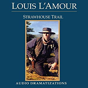 Strawhouse Trail (Dramatized) | [Louis L'Amour]