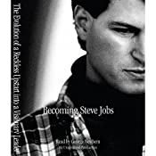 Becoming Steve Jobs: The Evolution of a Reckless Upstart into a Visionary Leader | [Brent Schlender, Rick Tetzeli]