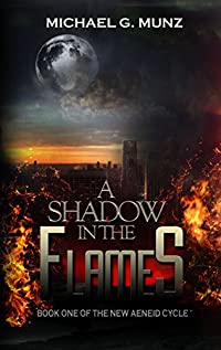 A Shadow In The Flames by Michael G. Munz ebook deal