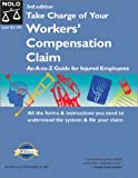 img - for Take Charge of Your Workers Compensation Claim: An A to Z Guide for Injured Employees (California Worker's Comp: How to Take Charge When You're Injured on the Job) book / textbook / text book