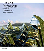 Utopia Forever: Visions of Architecture and Urbanism Ebook & PDF Free Download