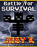 Battle for Survival - A Novel starring RockTheBlock and Runningman: Book One of the RockTheBlock and Runningman Trilogy