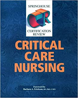 Springhouse Certification Review: Critical Care Nursing: 9780874347821: Medicine & Health