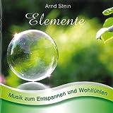 """Elemente - Sanfte Musik zum Entspannen und Wohlf�hlenvon """"Arnd Stein"""""""