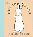 Pat the Bunny (Touch and Feel Book) (0307120007) by Kunhardt, Dorothy