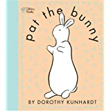 Pat the Bunny (Touch and Feel Book) ~ Dorothy Kunhardt