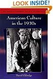 American Culture in the 1930s (Twentieth Century American Culture EUP)