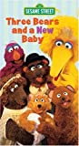 Sesame Street - Three Bears and a New Baby [VHS]
