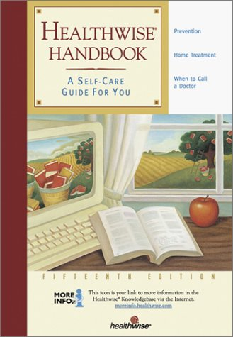 Healthwise Handbook: A Self-Care Guide for You, 15th Edition, DONALD W. KEMPER, KATY E. MAGEE, STEVEN L. SCHNEIDER