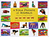 A Yoga Parade of Animals: A First Picture Book of Yoga for Children