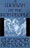 A Woman of the Iron People (0759224161) by Arnason, Eleanor
