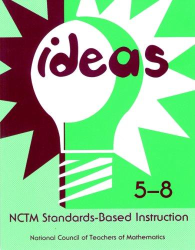 Ideas: NCTM Standards-Based Instruction : Grades 5-8