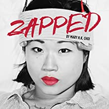 Zapped (       UNABRIDGED) by Mary H. K. Choi Narrated by Mary H. K. Choi
