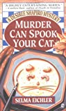 Murder Can Spook Your Cat (Desiree Shapiro Mystery #5) (0451192176) by Eichler, Selma