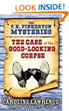 The Case of the Good-Looking Corpse: The P. K. Pinkerton Mysteries 2
