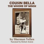 Cousin Bella: The Whore of Minsk | Sherman Yellen