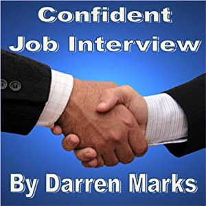 Confident Job Interview: Be Successful & Self Assured | [Darren Marks]
