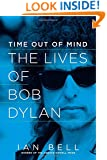 Time Out of Mind: The Lives of Bob Dylan
