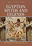 Egyptian Myths and Legends (Myths of the World) (0517119153) by Mackenzie, Donald A.