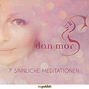 7 sinnliche Meditationen Hörbuch