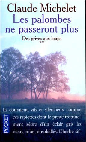 DES GRIVES AUX LOUPS (Tome 2) LES PALOMBES NE PASSERONT PLUS de Claude Michelet 51JERK7HW5L