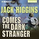 Comes the Dark Stranger (       UNABRIDGED) by Jack Higgins Narrated by Michael Page