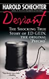 """Deviant: The Shocking True Story of the Original """"Psycho"""" (0671739158) by Schechter, Harold"""