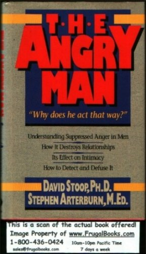 The Angry Man: Why Does He Act That Way