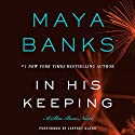 In His Keeping: A Slow Burn Novel Audiobook by Maya Banks Narrated by Jeffrey Kafer