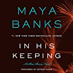 In His Keeping: A Slow Burn Novel | Maya Banks
