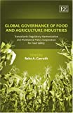 img - for Global Governance Of Food And Agriculture Industries: Transatlantic Regulatory Harmonization and Multilateral Policy Cooperation for Food Safety book / textbook / text book