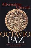 Alternating Current (1559701366) by Octavio Paz