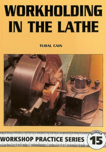 Workholding in the Lathe (Workshop Practice Series)