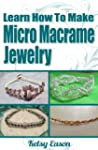 Learn How To Make Micro Macrame Jewel...