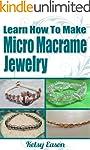 Learn How To Make Micro Macrame Jewel...
